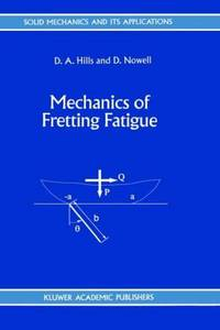 Mechanics of Fretting Fatigue (Solid Mechanics and Its Applications)