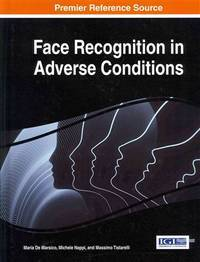 Face Recognition in Adverse Conditions (Advances in Computational Intelligence and Robotics)