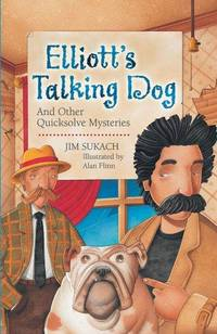 Elliott's Talking Dog: And Other Quicksolve Mini-Mysteries