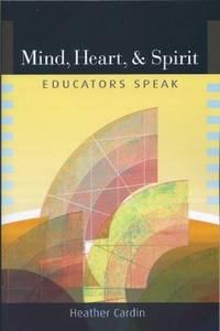 MIND, HEART AND SPIRIT: Educators Speak