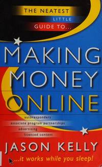 THE NEATEST LITTLE GUIDE TO MAKING MONEY ONLINE