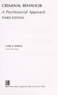 Criminal Behavior: A Psychosocial Approach by  Curt R Bartol - First Edition - from Bailey's Bibliomania Bookstore and Biblio.com