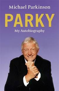 PARKY: My Autbiography  - AUTHOR SIGNED -