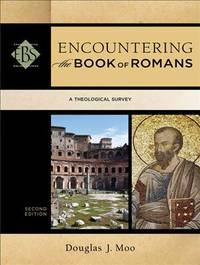 Encountering the Book of Romans, A Theological Survey. 2nd Edition. by  Douglas J Moo - Paperback - from Aldersgate Books Inc. and Biblio.com