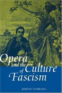 Opera and the Culture of Fascism [Hardcover]