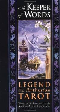 A Keeper of Words: Accompanying Book to Legend: The Arthurian Tarot (book only) Ferguson, Anna-Marie