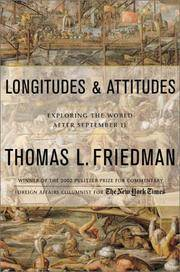 Longitudes and Attitudes: Exploring the World After September 11 Thomas L. Friedman