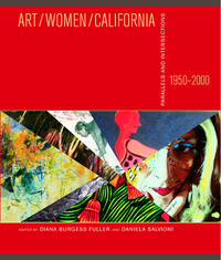 ARt / Women / Calfiornia, Parallels and Intersections 1950-2000