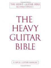 The Heavy Guitar Bible: A Rock Guitar Instruction Manual