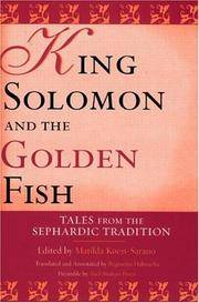 King Solomon and the Golden Fish Tales from the Sephardic Tradition (Raphael Patai Series in Jewish Folklore and Anthropology)