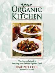 Your Organic Kitchen: The Essential Guide to Selecting and Cooking Organic Foods with Over 160...