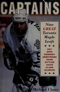 Captains; Nine Great Toronto Maple Leafs