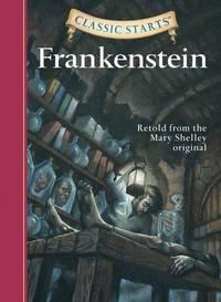 Frankenstein (Classic Starts Series) by Shelley, Mary Wollstonecraft