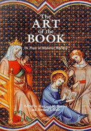 The Art of the Book: Its Place in Medieval Worship by  Editors Margaret M. Manion and Bernard J. Muir - First Edition - 1998 - from art longwood books (SKU: 17284)