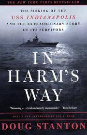In Harm's Way: The Sinking of the U.S.S. Indianapolis and the Extraordinary Story of Its...