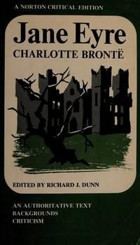 Jane Eyre. An Authoritative Text, Backgrounds, Criticism. [paperback - A Norton Critical Edition].