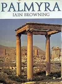 Palmyra by  Iain Browning - Hardcover - 1979 - from Anybook Ltd (SKU: 8470175)