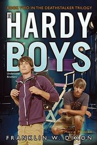 Hardy Boys # 38 : Movie Mission