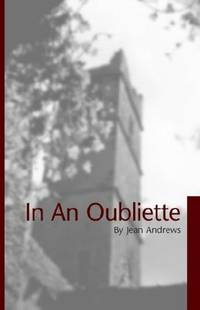 In An Oubliette by Jean Andrews - Paperback - 2005-10-25 - from Ergodebooks (SKU: SONG1845490665)