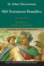 Old Testament Homilies Volume Two:  Homilies on Isaiah and Jeremiah