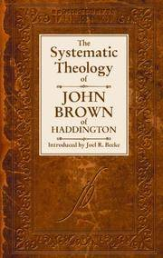 The Systematic Theology of John Brown of Haddington