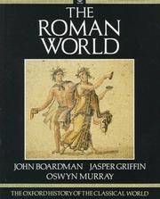 The Roman World (The Oxford History of the Classical World, Volume 2). by  (Editors)  and Oswyn Murray - First Edition Thus (1988), so stated. Issued simultaneously with - 1988. - from Black Cat Hill Books and Biblio.com