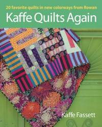image of Kaffe Quilts Again: 20 Favorite Quilts in New Colorways from Rowan