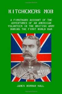 image of Kitchener's Mob: A Firsthand Account of the Adventures of an American Volunteer in the British Army During the First World War