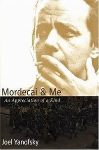 Mordecai & Me: An Appreciation of a Kind *SIGNED*