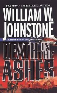 Death in the Ashes [OOP] by  William W Johnstone - Paperback - 1998 - from Travelin' Storyseller and Biblio.com