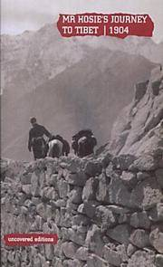 Mr Hosie's Journey to Tibet, 1904: A Report by Mr A. Hosie, His Majesty's Consult...