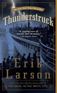 THUNDERSTRUCK by LARSON ERIK - from BookVistas and Biblio.com