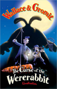 Wallace & Gromit: The Curse of the Were-Rabbit Novelization