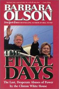 image of The Final Days: The Last, Desperate Abuses of Power by the Clinton White House