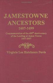 image of Jamestowne Ancestors, 1607-1699: Commemoration of the 400th Anniversary of the Landing at James Towne 1607-2007