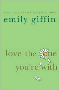 Love the One You're With by Emily Giffin - from Better World Books  (SKU: GRP7636243)