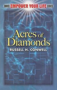 Acres of Diamonds (Dover Empower Your Life) by Conwell, Russell H