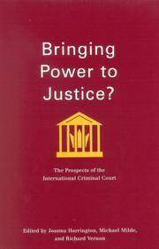 Bringing Power to Justice?: The Prospects of the International Criminal Court by  Editors  Richard Vernon - Paperback - 2006 - from Kadriin Blackwell and Biblio.com