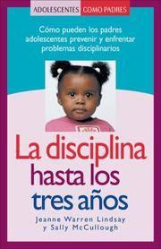 La Disciplina Hasta Los Tres Anos