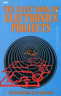 The Giant Book of Electronics Projects by The Editorys of 73 Magazine - Paperback - 1982-03 - from Text Exchange (SKU: R-083)