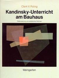 Kandinsky-Unterricht am Bauhaus: Farbenseminar und analystisches Zeichnen dargestellt am Beispiel...