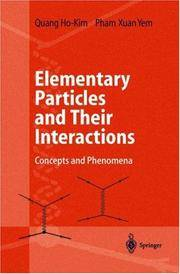 ELEMENTARY PARTICLES AND THEIR INTERACTIONS CONCEPTS AND PHENOMENA