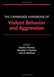 The Cambridge Handbook of Violent Behavior and Aggression (Cambridge Handbooks in Psychology)