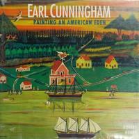 Earl Cunningham: Painting An American Eden. [paperback].