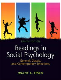Readings in Social Psychology: General, Classic, and Contemporary Selections (8th Edition)...