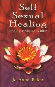 Self Sexual Healing: Finding Pleasure Within