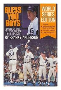 Bless You Boys: Diary of the Detroit Tigers' 1984 Season by  Sparky Anderson - 1st Edition - 1984 - from Nerman's Books and Collectibles and Biblio.com
