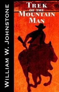 Trek of the Mountain Man (The Last Mountain Man)
