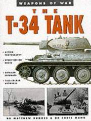 The T-34 Tank (Weapons of War)