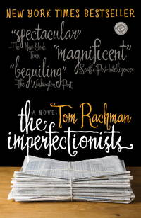 The Imperfectionists: A Novel (Random House Readers Circle)